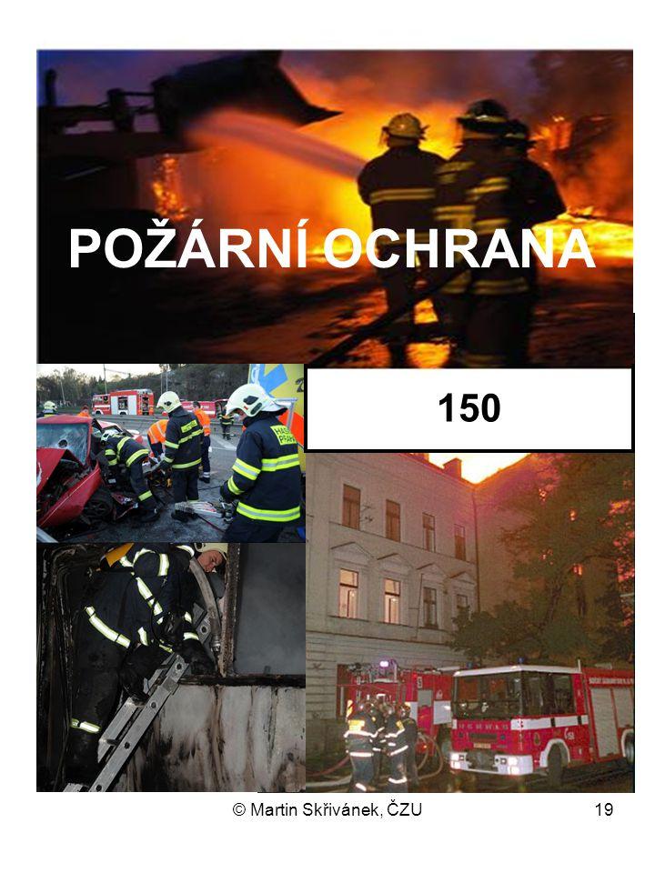 © Martin Skřivánek, ČZU19 POŽÁRNÍ OCHRANA 150