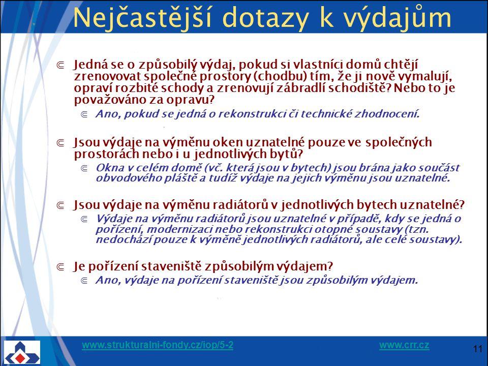 www.strukturalni-fondy.cz/iop/5-2www.strukturalni-fondy.cz/iop/5-2 www.crr.czwww.crr.cz 11 Nejčastější dotazy k výdajům ⋐Jedná se o způsobilý výdaj, p