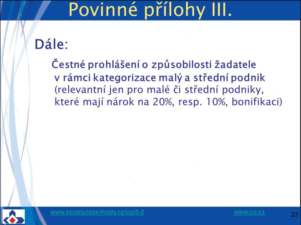 www.strukturalni-fondy.cz/iop/5-2www.strukturalni-fondy.cz/iop/5-2 www.crr.czwww.crr.cz 23 Povinné přílohy III. Dále: Čestné prohlášení o způsobilosti