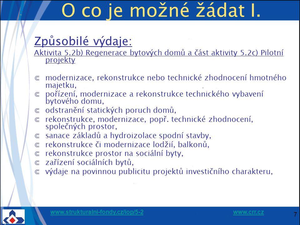 www.strukturalni-fondy.cz/iop/5-2www.strukturalni-fondy.cz/iop/5-2 www.crr.czwww.crr.cz 7 O co je možné žádat I. Způsobilé výdaje: Aktivita 5.2b) Rege