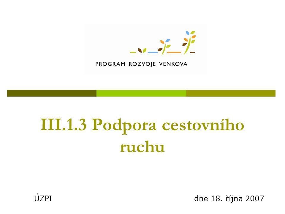 III.1.3 Podpora cestovního ruchu ÚZPI dne 18. října 2007