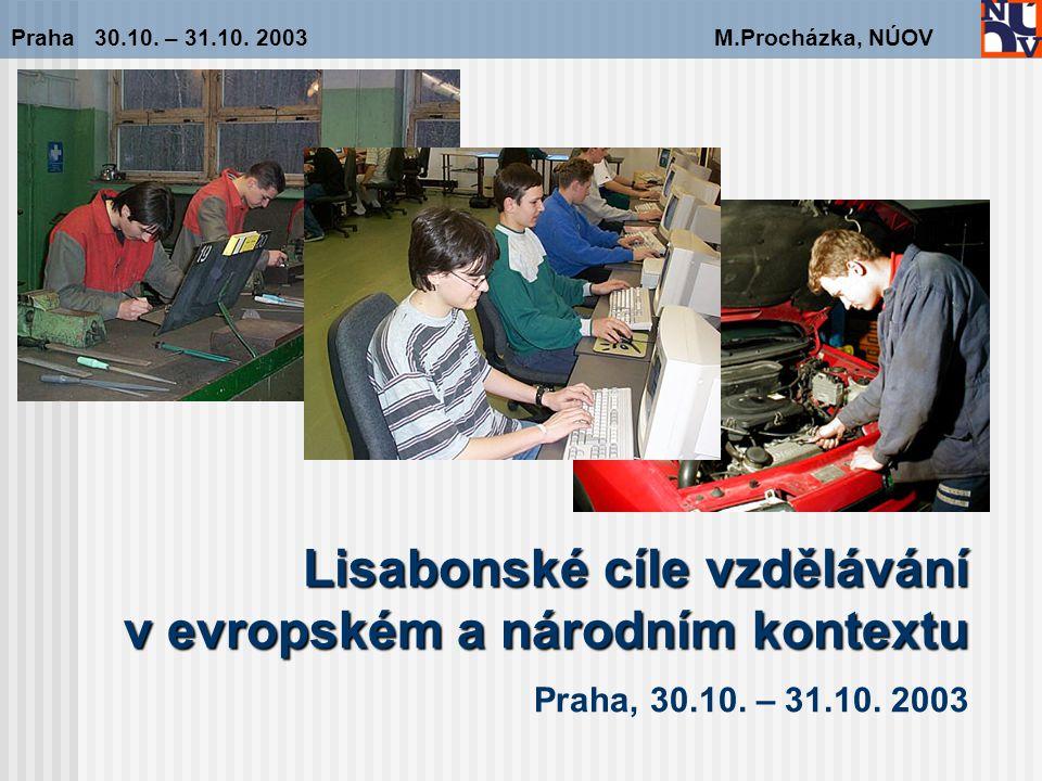 Lisabonské cíle vzdělávání v evropském a národním kontextu Lisabonské cíle vzdělávání v evropském a národním kontextu Praha, 30.10.