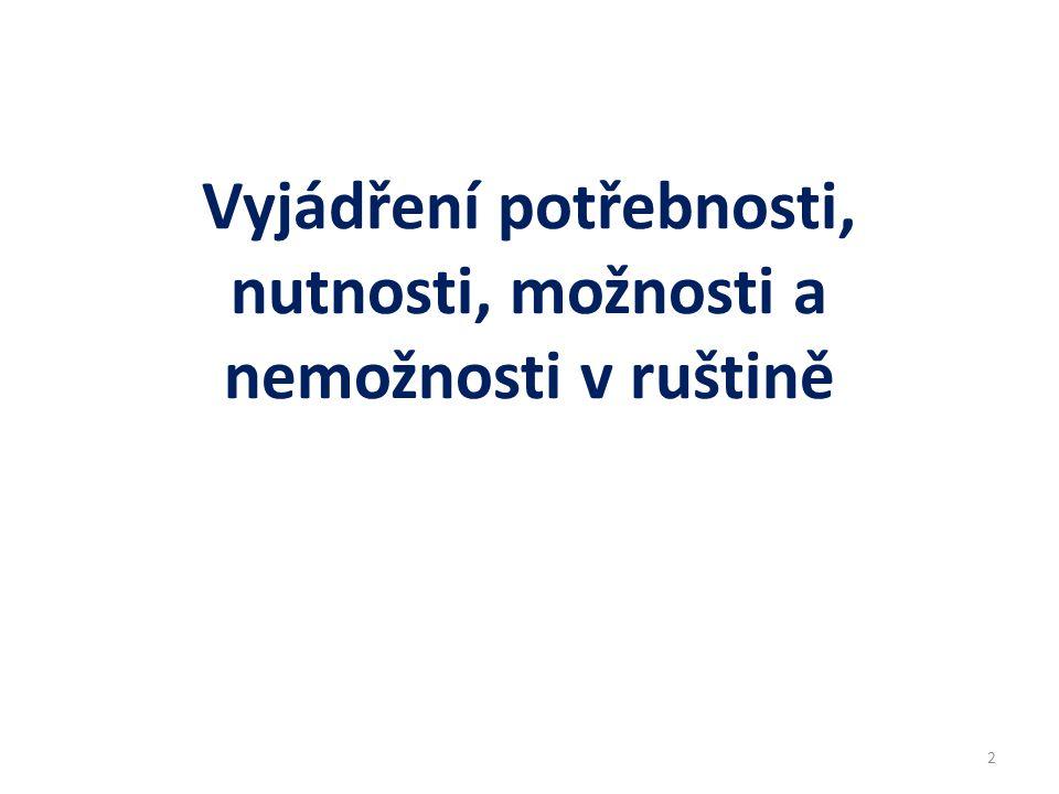 Vyjádření potřebnosti, nutnosti, možnosti a nemožnosti v ruštině 2
