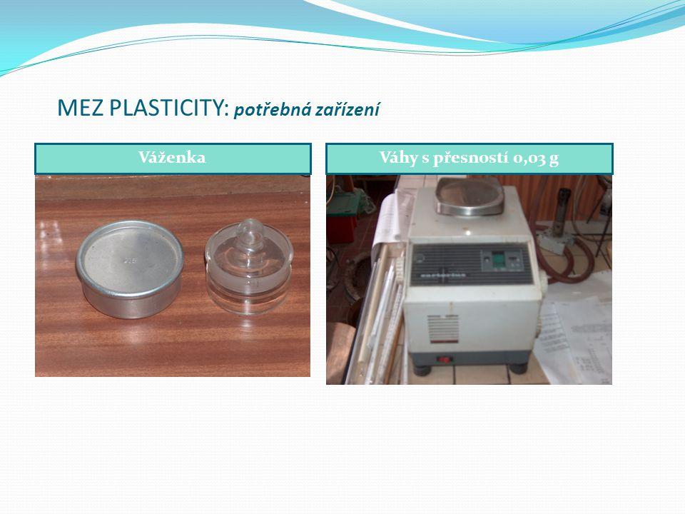 MEZ PLASTICITY: potřebná zařízení Váhy s přesností 0,03 gVáženka