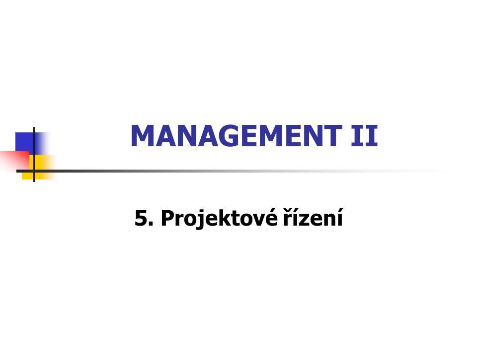 MANAGEMENT II 5. Projektové řízení
