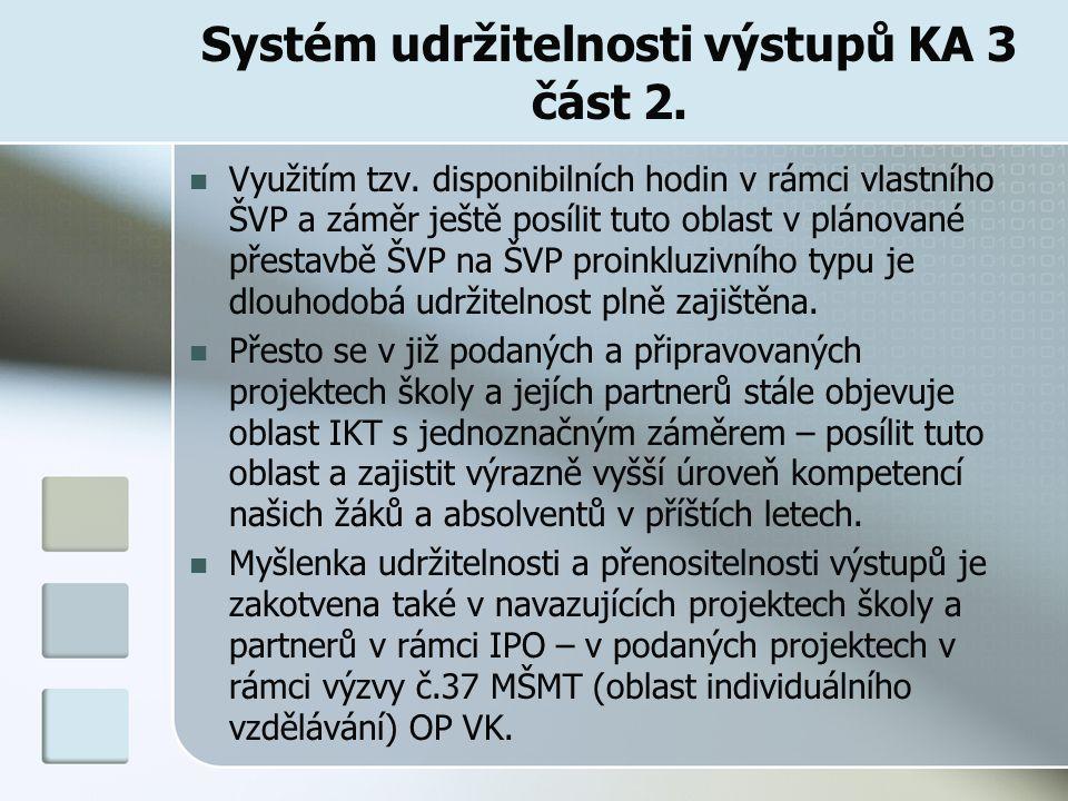 Systém udržitelnosti výstupů KA 3 část 2. Využitím tzv.