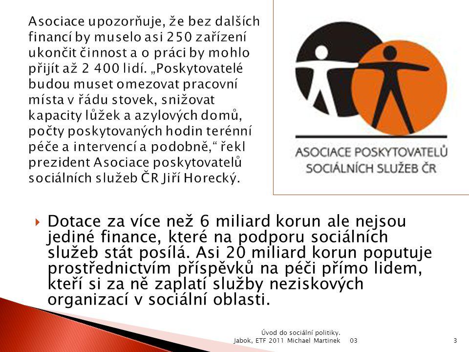 03 Úvod do sociální politiky. Jabok, ETF 2011 Michael Martinek34