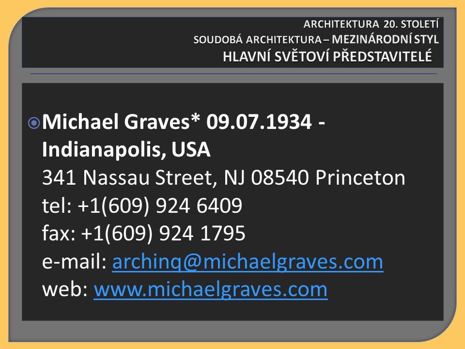  Michael Graves* 09.07.1934 - Indianapolis, USA 341 Nassau Street, NJ 08540 Princeton tel: +1(609) 924 6409 fax: +1(609) 924 1795 e-mail: archinq@michaelgraves.com web: www.michaelgraves.comarchinq@michaelgraves.comwww.michaelgraves.com
