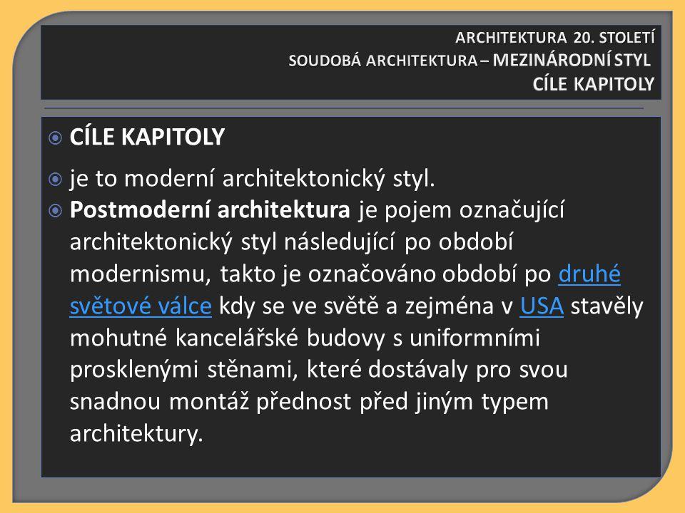  RYCHLÝ NÁHLED A OBSAH TÉTO KAPITOLY  Samotná estetika šla stranou – budovy byly jednotvárné, odosobněné, po celém světě si podobné.