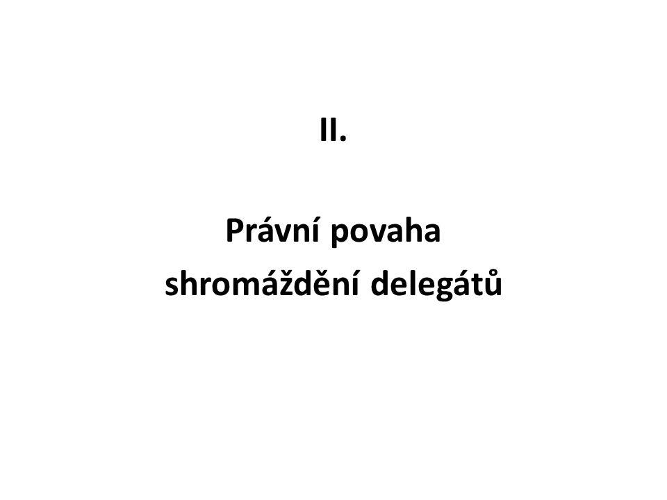 II. Právní povaha shromáždění delegátů