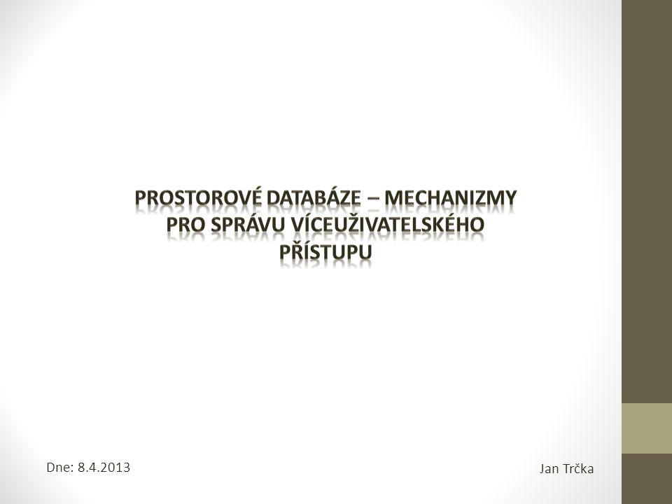 Jan Trčka Dne: 8.4.2013