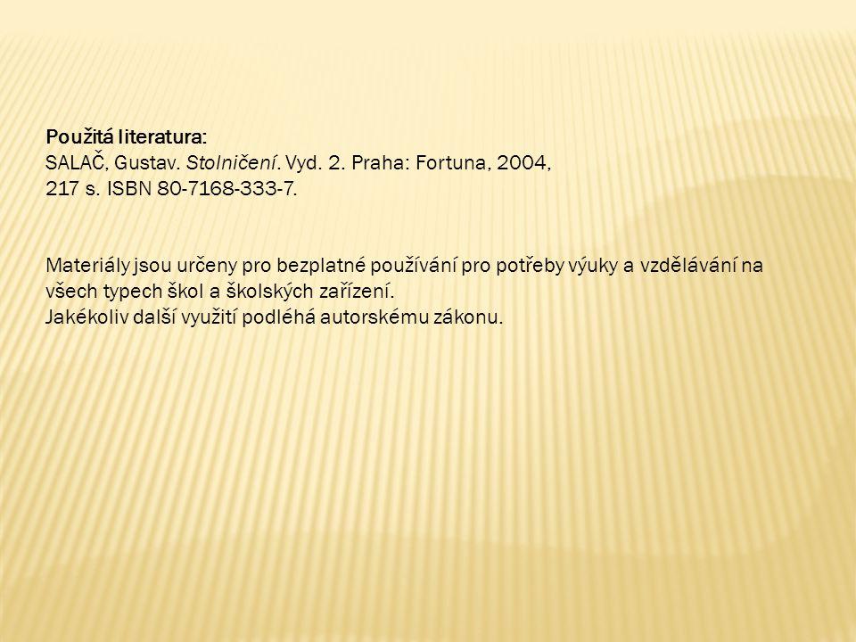 Použitá literatura: SALAČ, Gustav. Stolničení. Vyd. 2. Praha: Fortuna, 2004, 217 s. ISBN 80-7168-333-7. Materiály jsou určeny pro bezplatné používání