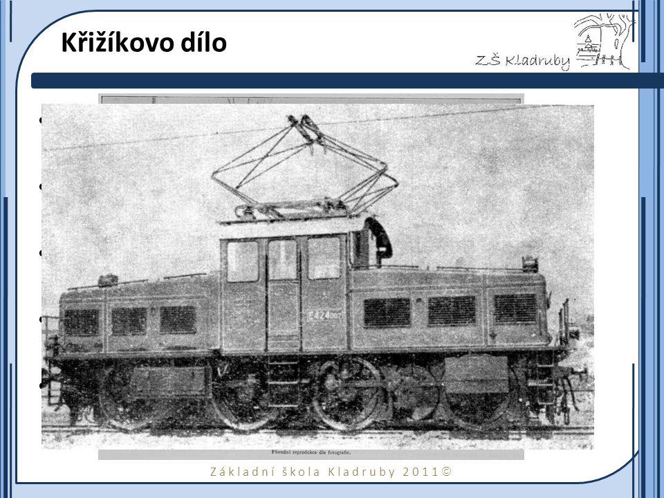 Základní škola Kladruby 2011  Křižíkovo dílo Zdokonalil obloukovou lampu - Křižíkova diferenciální oblouková lampa Svým zařízením vybavil 130 elektráren, první osvítil elektrárnu Žižkově v roce 1889.