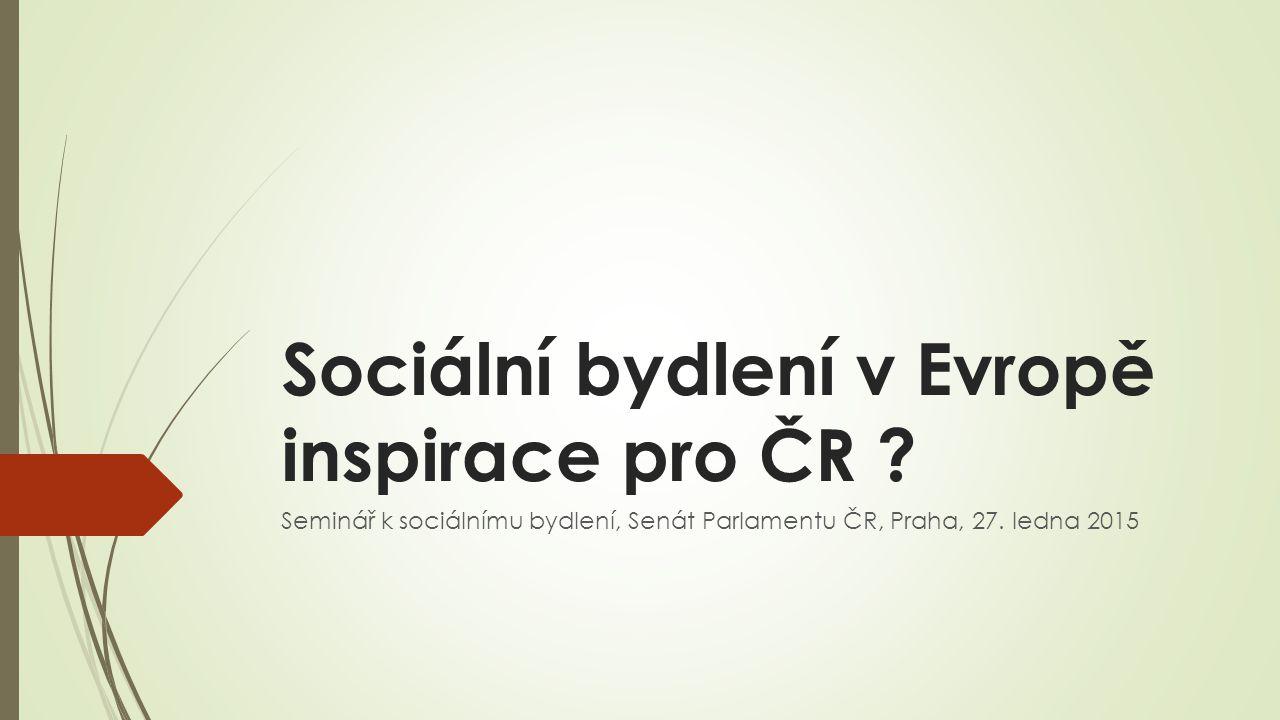 Sociální bydlení v Evropě inspirace pro ČR .