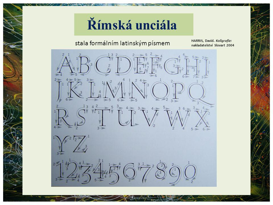 Římská unciála stala formálním latinským písmem HARRIS, David. Kaligrafie: nakladatelství Slovart 2004