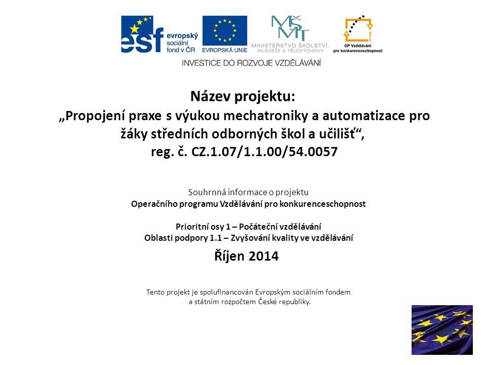 """Název projektu: """"Propojení praxe s výukou mechatroniky a automatizace pro žáky středních odborných škol a učilišť , reg."""
