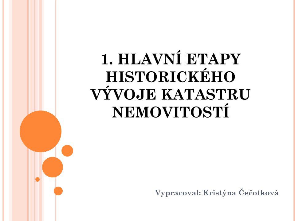 D EFINICE POJMU KATASTR Jedná se o dílo vytvářené téměř 200 let Katastr je soubor údajů o nemovitostech v ČR zahrnující jejich soupis, popis, jejich geometrické a polohové určení.