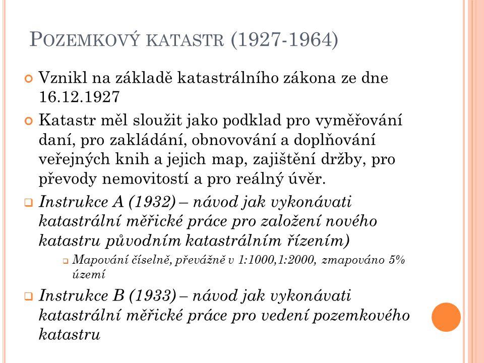 P OZEMKOVÝ KATASTR (1927-1964) Vznikl na základě katastrálního zákona ze dne 16.12.1927 Katastr měl sloužit jako podklad pro vyměřování daní, pro zakl