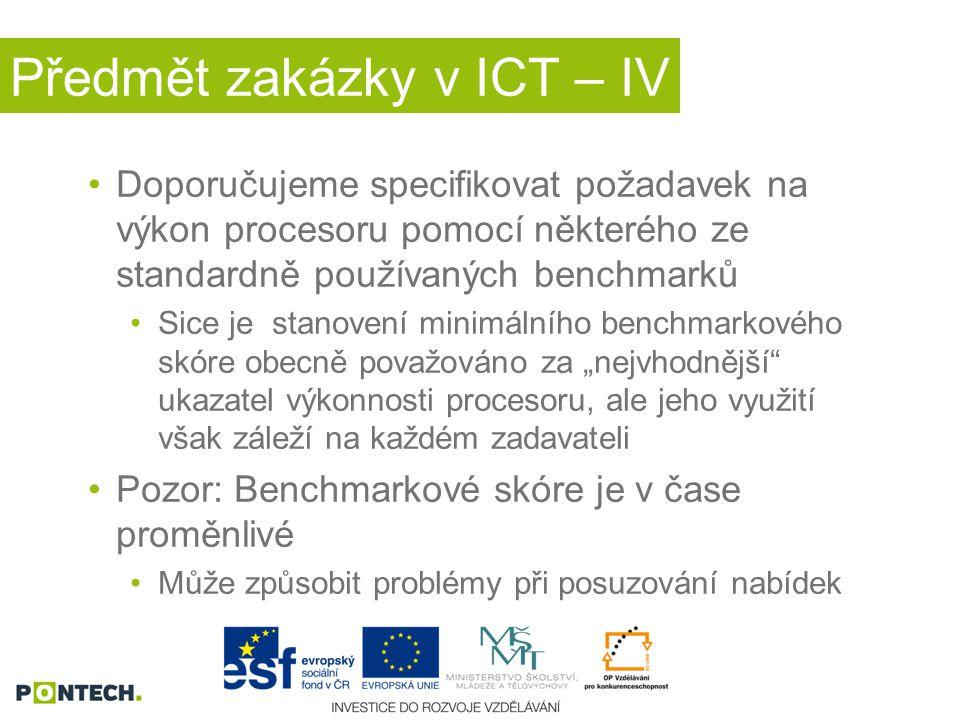 Předmět zakázky v ICT – IV Doporučujeme specifikovat požadavek na výkon procesoru pomocí některého ze standardně používaných benchmarků Sice je stanov