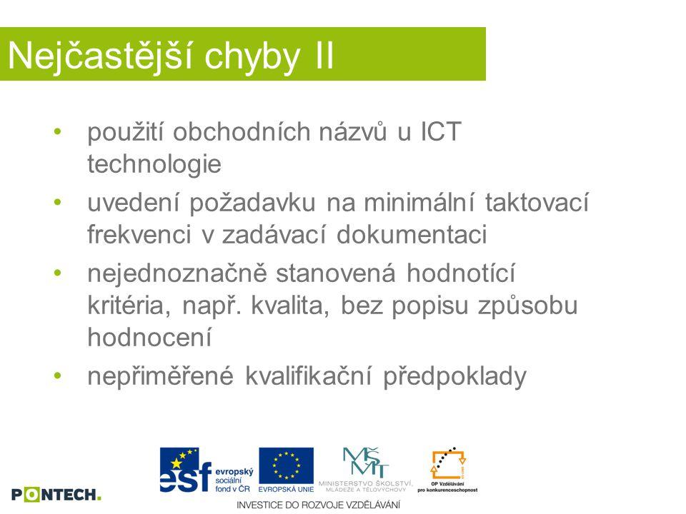 Nejčastější chyby II použití obchodních názvů u ICT technologie uvedení požadavku na minimální taktovací frekvenci v zadávací dokumentaci nejednoznačn