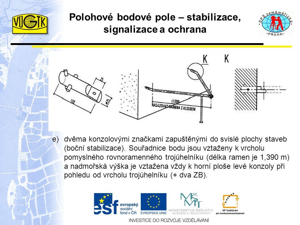 Polohové bodové pole – stabilizace, signalizace a ochrana Stabilizace trigonometrických bodů se provádí jedním ze způsobu: d)kovovým čepem s křížkem o