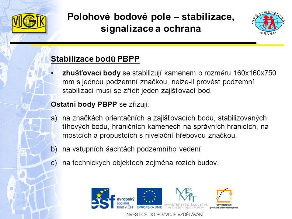 Polohové bodové pole – stabilizace, signalizace a ochrana Stabilizace bodů PBPP zhušťovací body se stabilizují kamenem o rozměru 160x160x750 mm s jedn