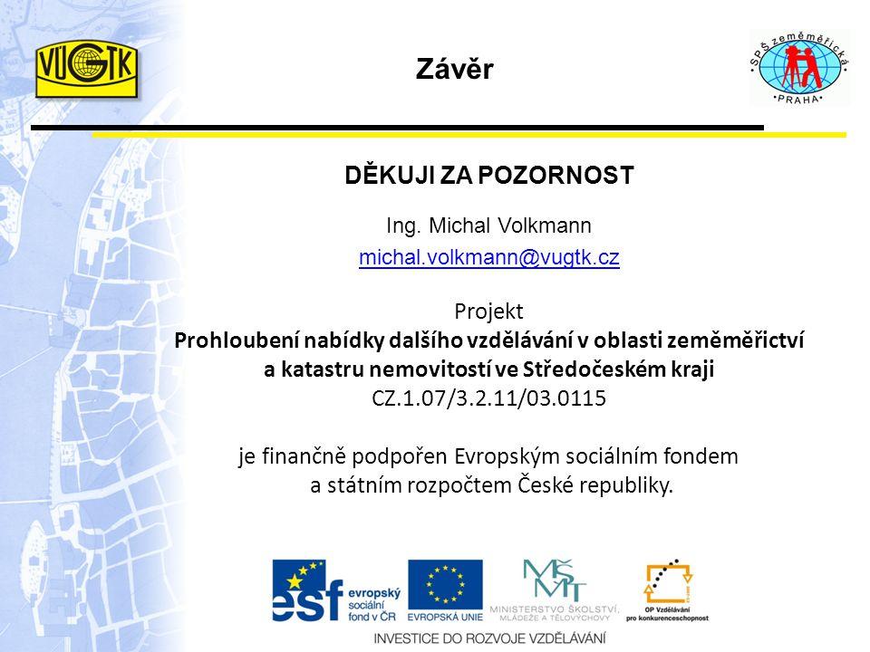 Projekt Prohloubení nabídky dalšího vzdělávání v oblasti zeměměřictví a katastru nemovitostí ve Středočeském kraji CZ.1.07/3.2.11/03.0115 je finančně