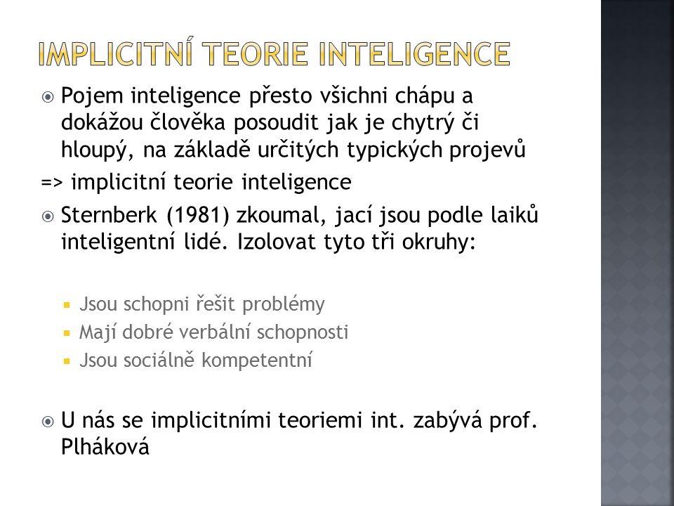  Všechny tři komponenty se projevují ve třech různých inteligencích:  Analytická (komponentová) typická školní inteligence vhodná k řešení abstrakcích problémů již známým způsobem  Tvořivá (zkušenostní) schopnost najít řešení v neznámých situacích, kde selhává analytická int.