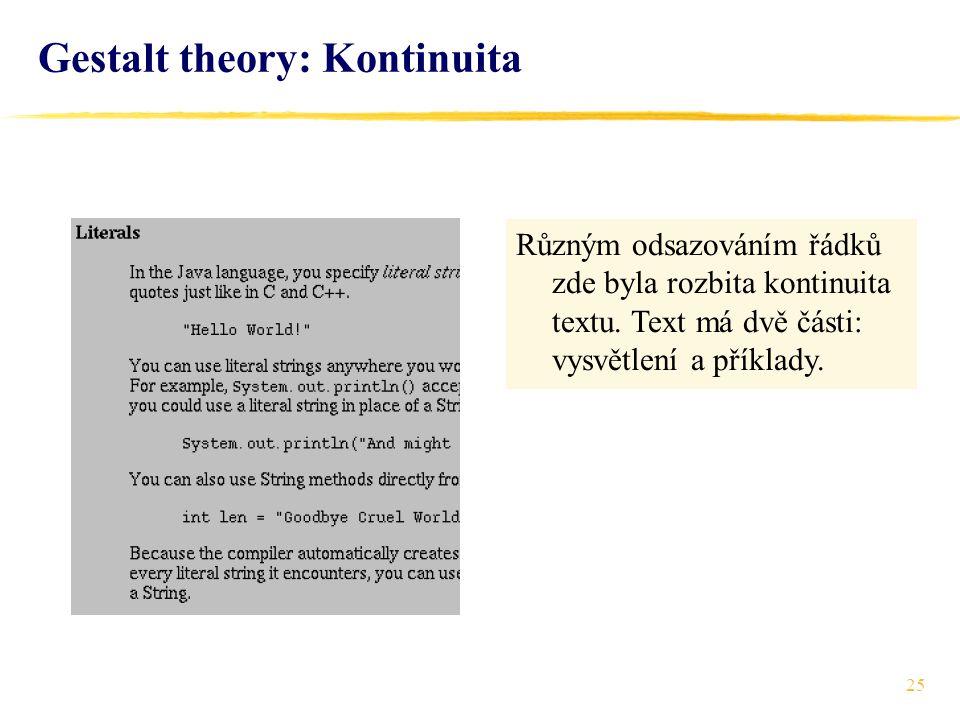 25 Gestalt theory: Kontinuita Různým odsazováním řádků zde byla rozbita kontinuita textu. Text má dvě části: vysvětlení a příklady.