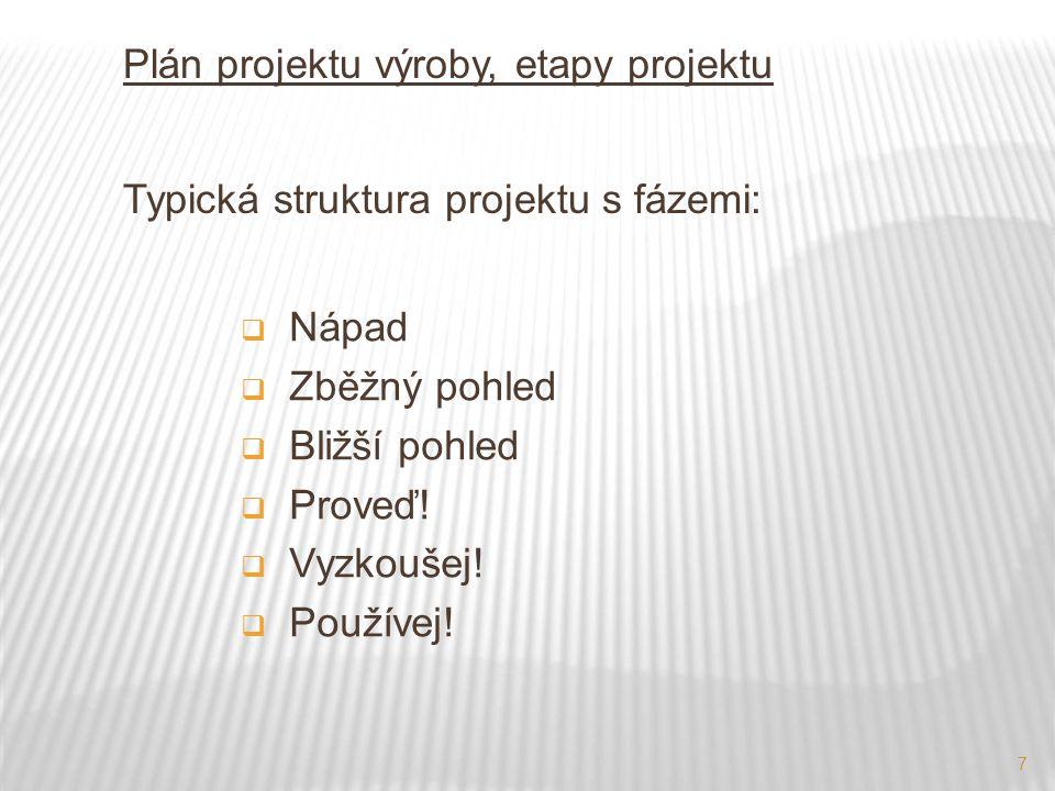 8 Důležité tři etapy projektu: 1.START – velký důraz na úvodní etapy projektu 2.