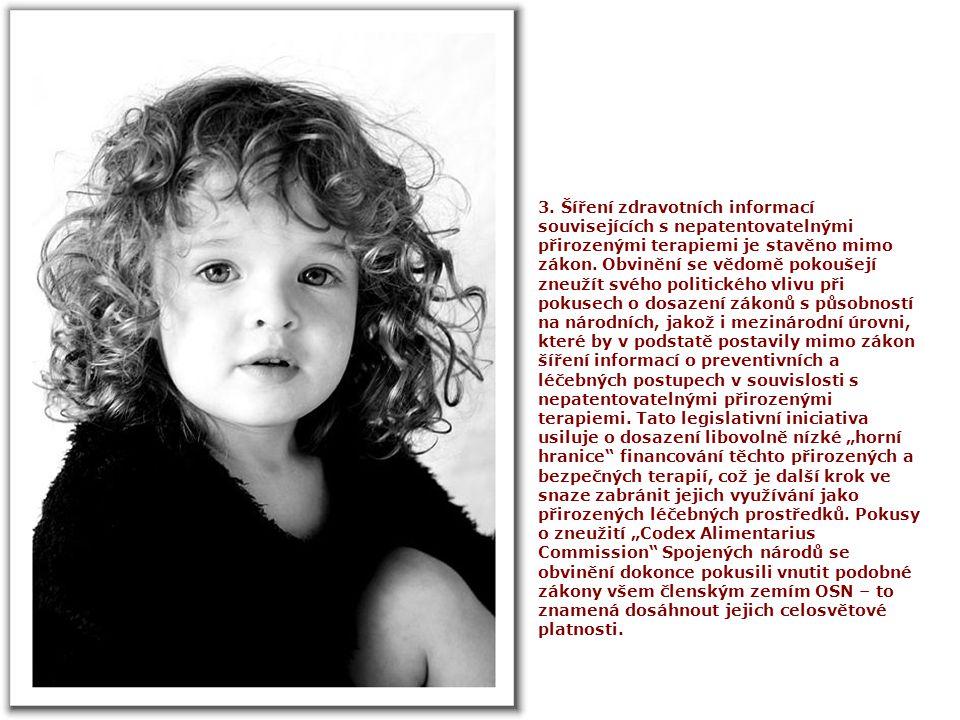 2.Veřejné zlehčování významu nepatentovatelných přirozených terapií.
