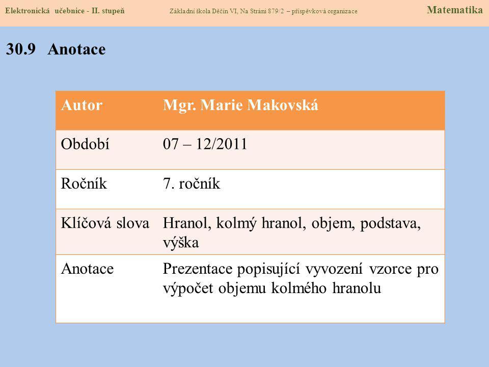 Elektronická učebnice - II. stupeň Základní škola Děčín VI, Na Stráni 879/2 – příspěvková organizace Matematika 30.8 TEST – Objem hranolu Správné odpo