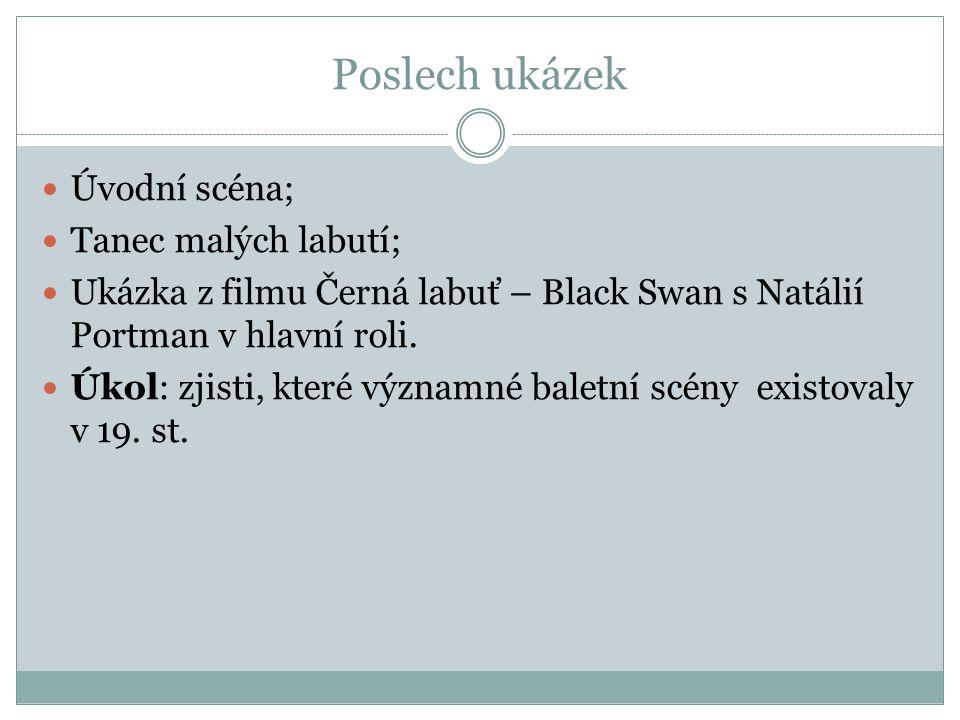 Poslech ukázek Úvodní scéna; Tanec malých labutí; Ukázka z filmu Černá labuť – Black Swan s Natálií Portman v hlavní roli. Úkol: zjisti, které významn