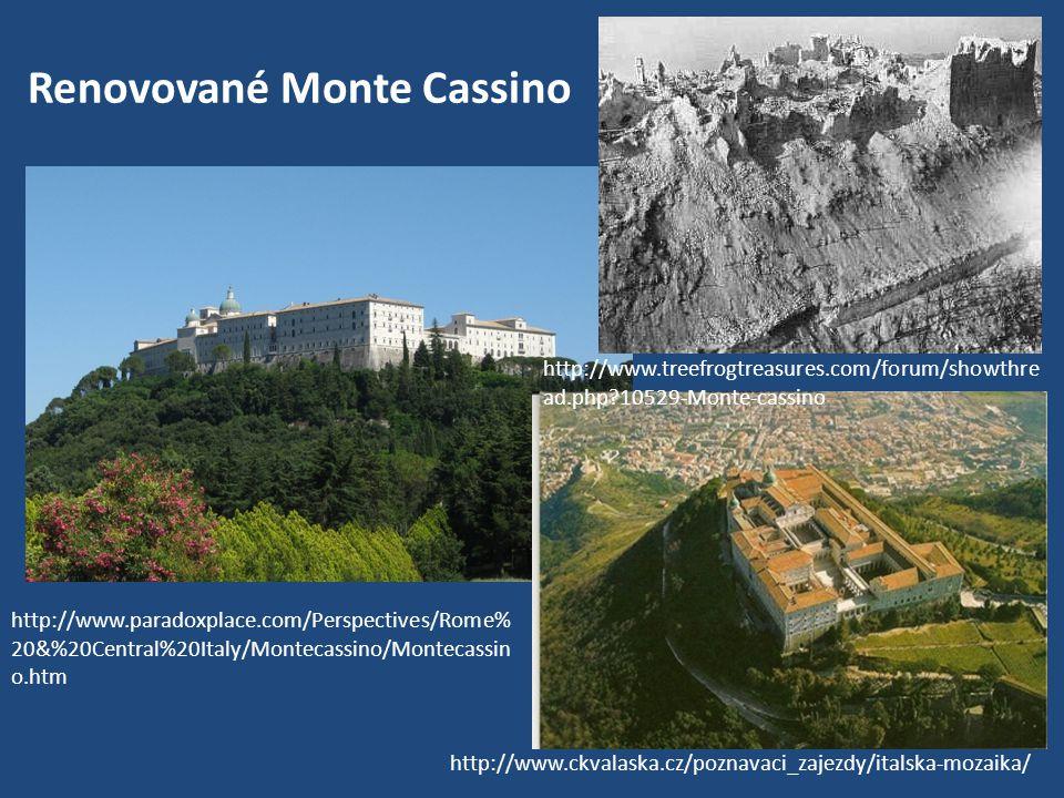 Renovované Monte Cassino http://www.ckvalaska.cz/poznavaci_zajezdy/italska-mozaika/ http://www.treefrogtreasures.com/forum/showthre ad.php?10529-Monte