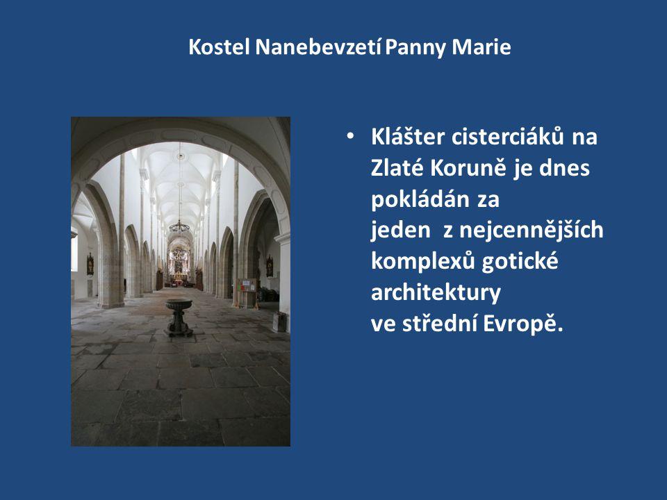 Kostel Nanebevzetí Panny Marie Klášter cisterciáků na Zlaté Koruně je dnes pokládán za jeden z nejcennějších komplexů gotické architektury ve střední