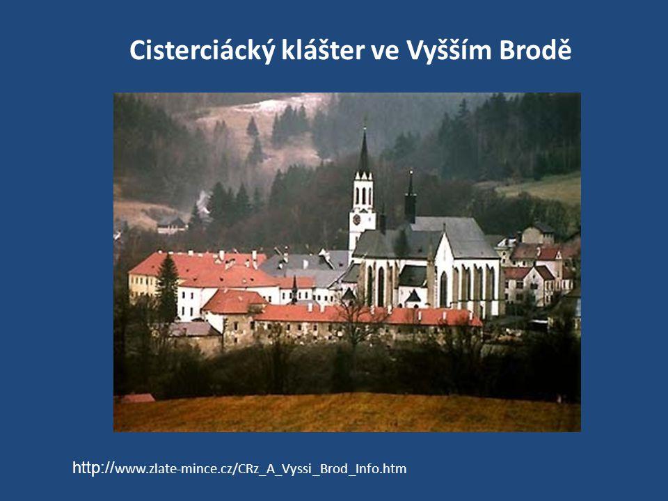 Cisterciácký klášter ve Vyšším Brodě http:// www.zlate-mince.cz/CRz_A_Vyssi_Brod_Info.htm