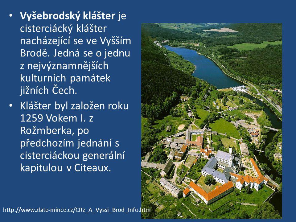 Vyšebrodský klášter je cisterciácký klášter nacházející se ve Vyšším Brodě. Jedná se o jednu z nejvýznamnějších kulturních památek jižních Čech. Klášt