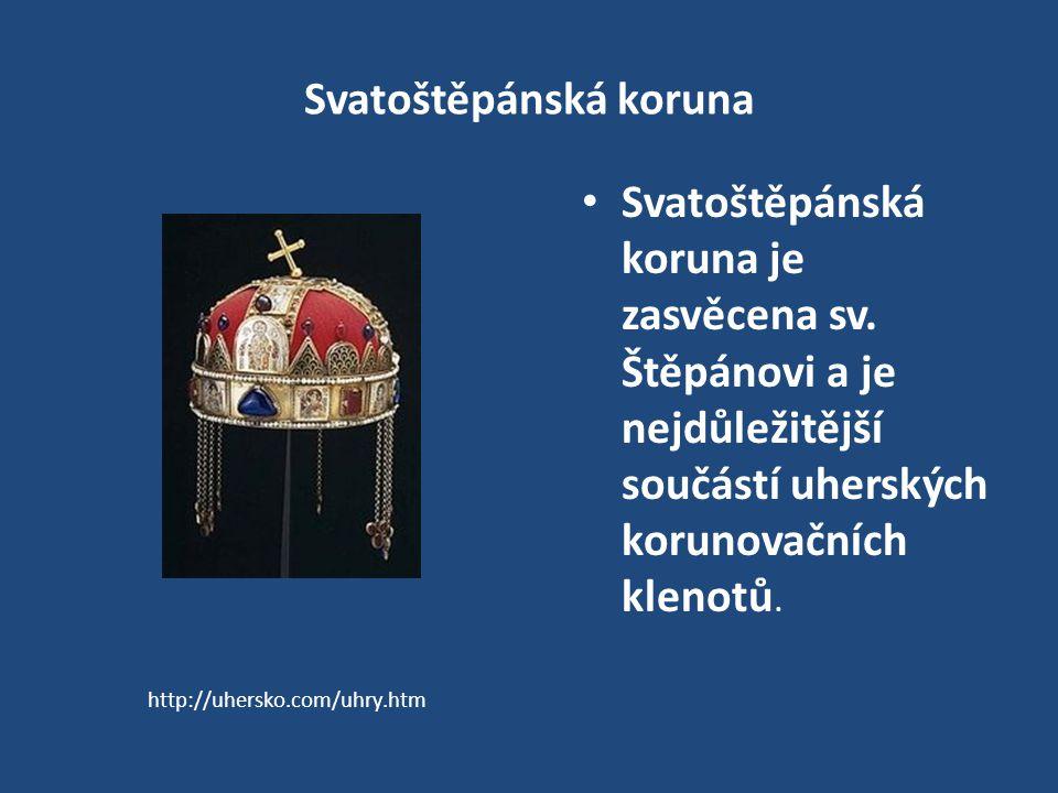 Svatoštěpánská koruna Svatoštěpánská koruna je zasvěcena sv. Štěpánovi a je nejdůležitější součástí uherských korunovačních klenotů. http://uhersko.co