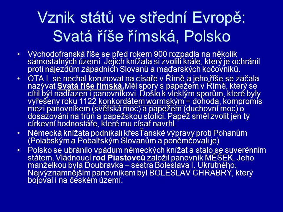 Vznik států ve střední Evropě: Svatá říše římská, Polsko Východofranská říše se před rokem 900 rozpadla na několik samostatných území. Jejich knížata