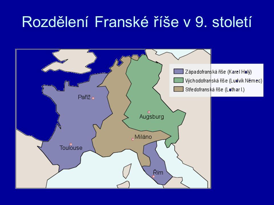 Střední Evropa: Východofranská říše se před rokem 900 rozpadla na několik samostatných území.