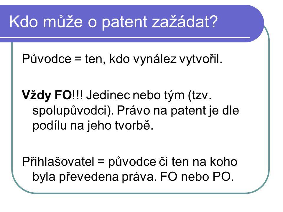 Kdo může o patent zažádat. Původce = ten, kdo vynález vytvořil.
