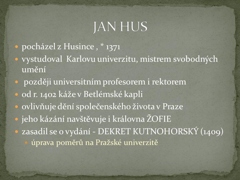 pocházel z Husince, * 1371 vystudoval Karlovu univerzitu, mistrem svobodných umění později universitním profesorem i rektorem od r.