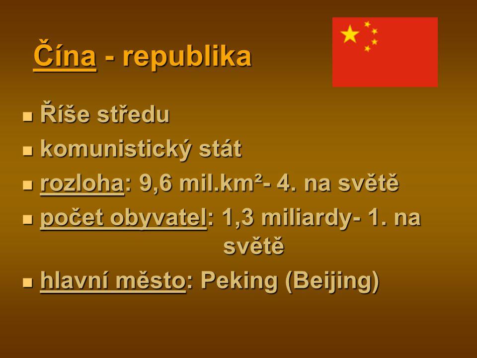 Čína - republika Říše středu Říše středu komunistický stát komunistický stát rozloha: 9,6 mil.km²- 4.