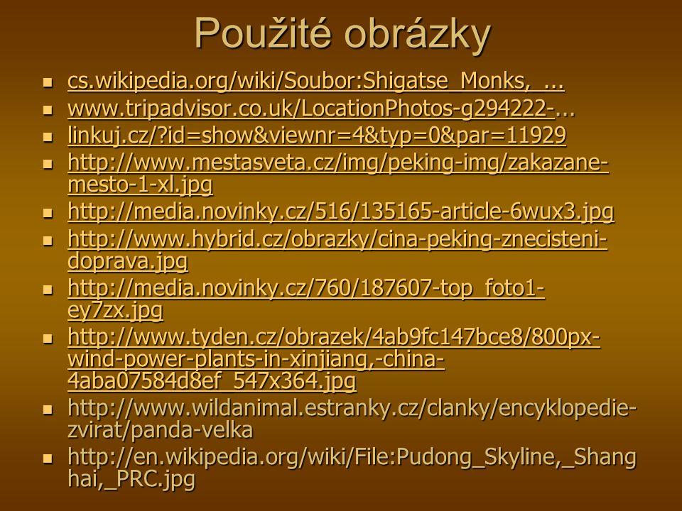 Použité obrázky cs.wikipedia.org/wiki/Soubor:Shigatse_Monks,_...