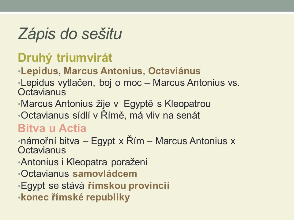 Zápis do sešitu Druhý triumvirát Lepidus, Marcus Antonius, Octaviánus Lepidus vytlačen, boj o moc – Marcus Antonius vs.