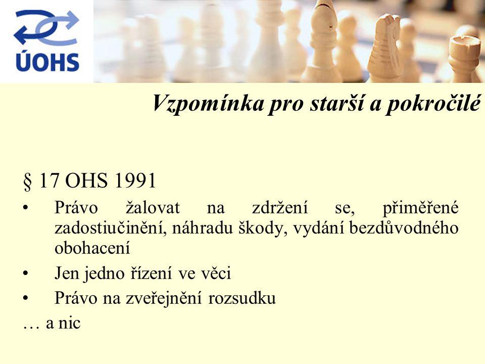 Vzpomínka pro starší a pokročilé § 17 OHS 1991 Právo žalovat na zdržení se, přiměřené zadostiučinění, náhradu škody, vydání bezdůvodného obohacení Jen