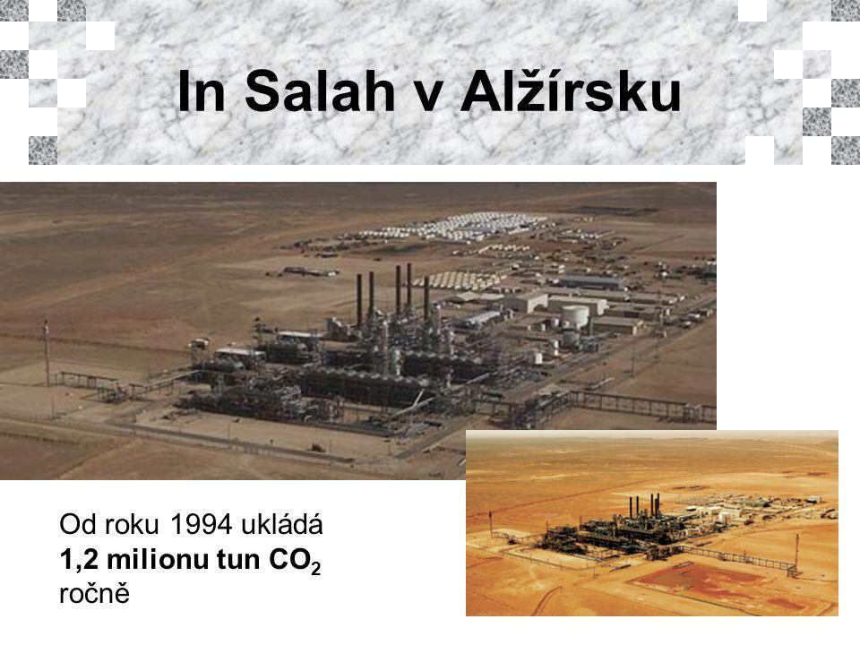 In Salah v Alžírsku Od roku 1994 ukládá 1,2 milionu tun CO 2 ročně