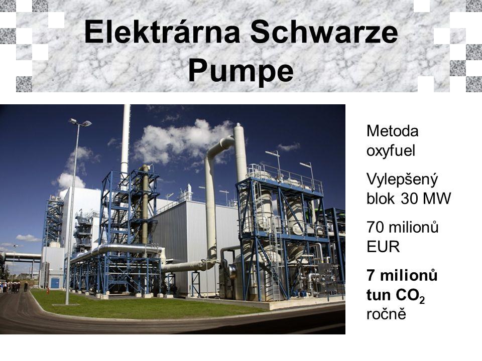 Elektrárna Schwarze Pumpe Metoda oxyfuel Vylepšený blok 30 MW 70 milionů EUR 7 milionů tun CO 2 ročně