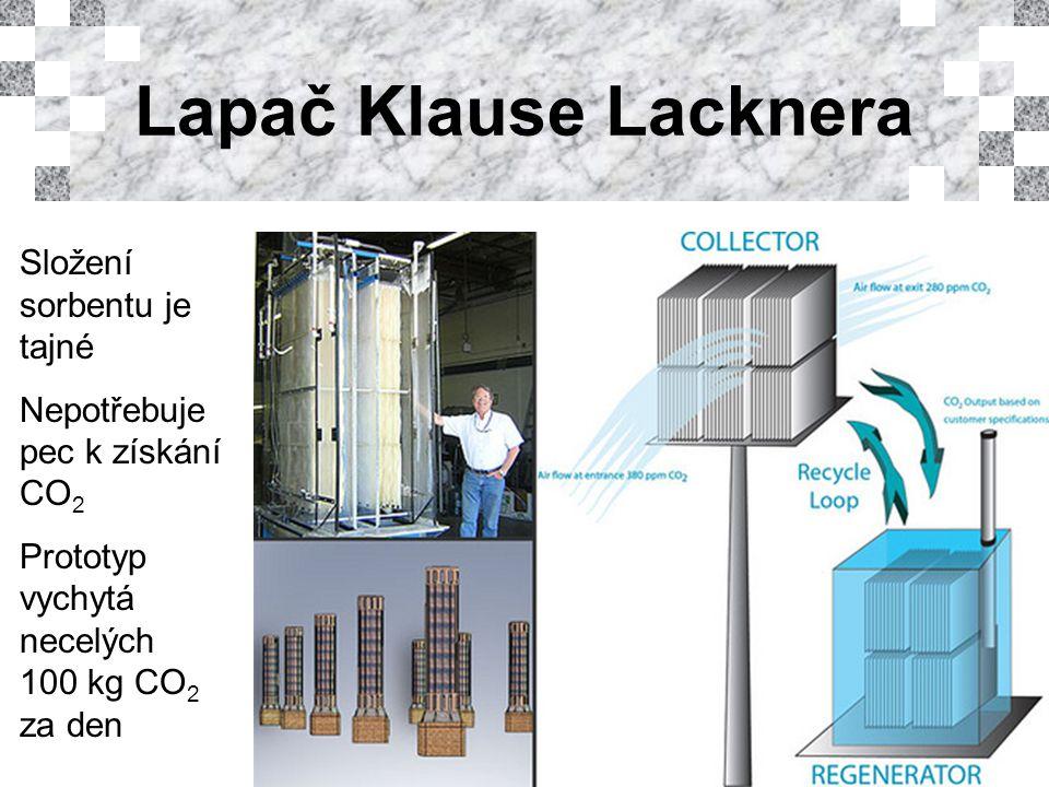 Lapač Klause Lacknera Složení sorbentu je tajné Nepotřebuje pec k získání CO 2 Prototyp vychytá necelých 100 kg CO 2 za den