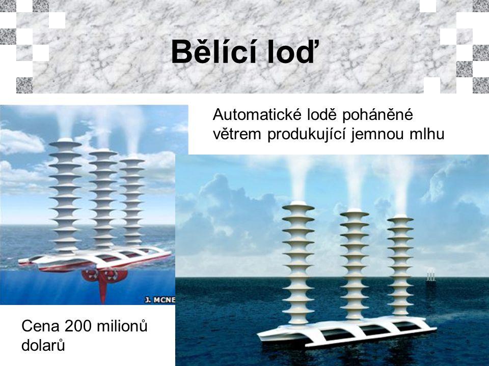 Bělící loď Automatické lodě poháněné větrem produkující jemnou mlhu Cena 200 milionů dolarů